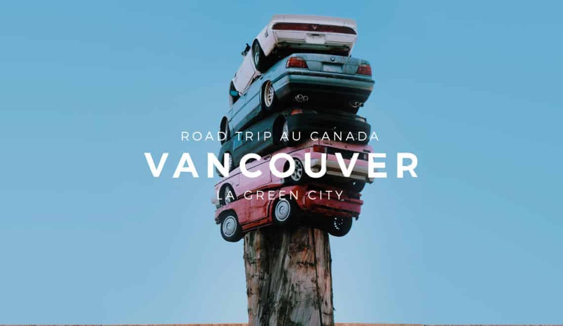 L'Ouest Canadien et les Rocheuses : Vancouver – Étape 02