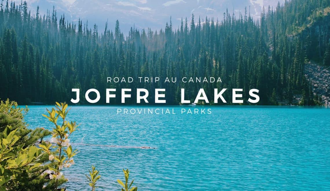 L'Ouest Canadien et les Rocheuses : Joffre Lakes Provincial Park – Étape 03