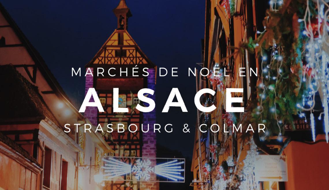 Marchés de Noël en Alsace : Strasbourg, Colmar et les villages