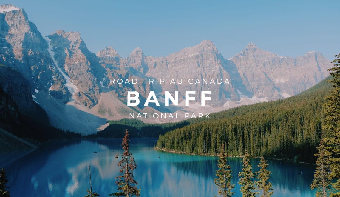 L'Ouest Canadien et les Rocheuses : Banff National Park – Étape 07