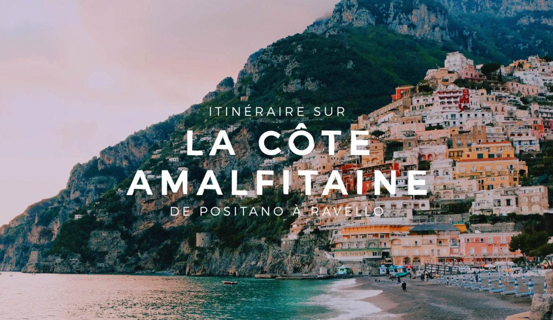 La Côte Amalfitaine : de Positano à Ravello
