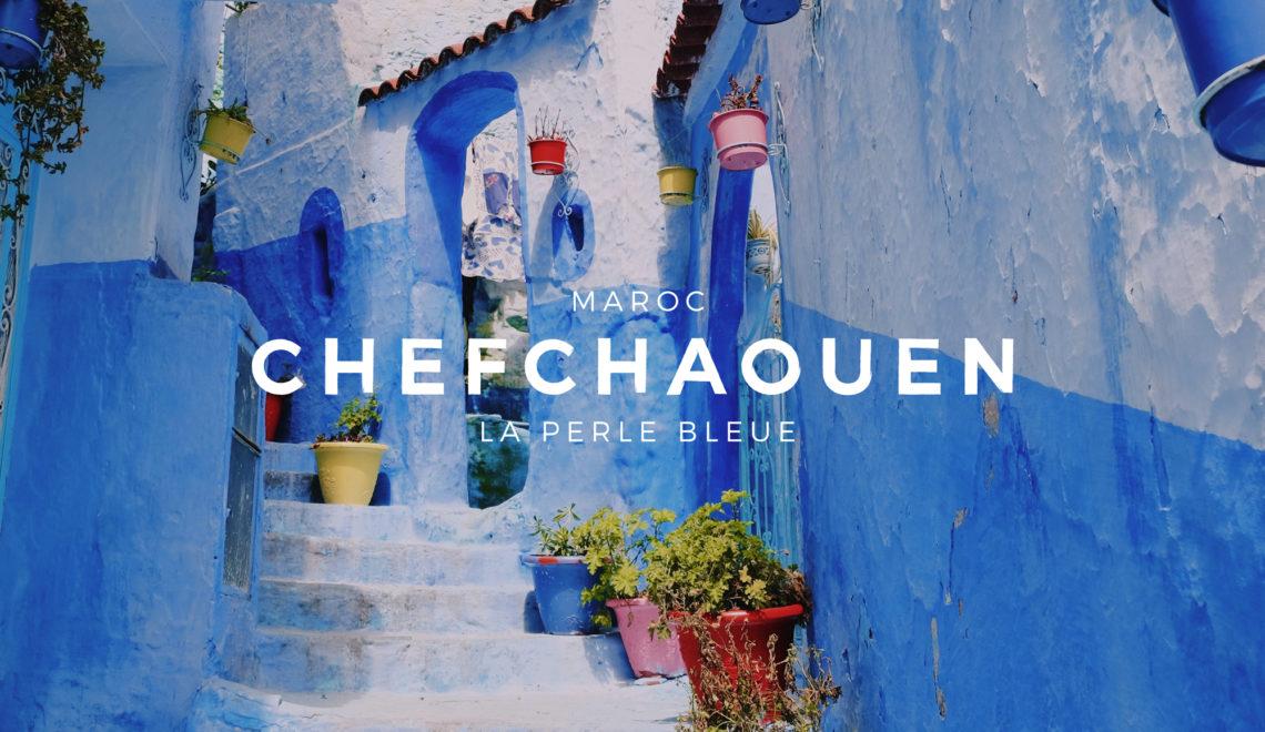 Chefchaouen, visite de la ville bleue