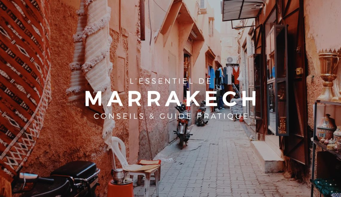 Marrakech, l'essentiel à visiter : conseils et guide pratique