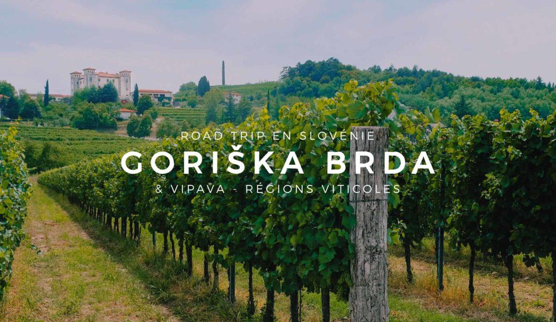 Road Trip en Slovénie : Goriška Brda et Vipava, les régions viticoles – Étape 02
