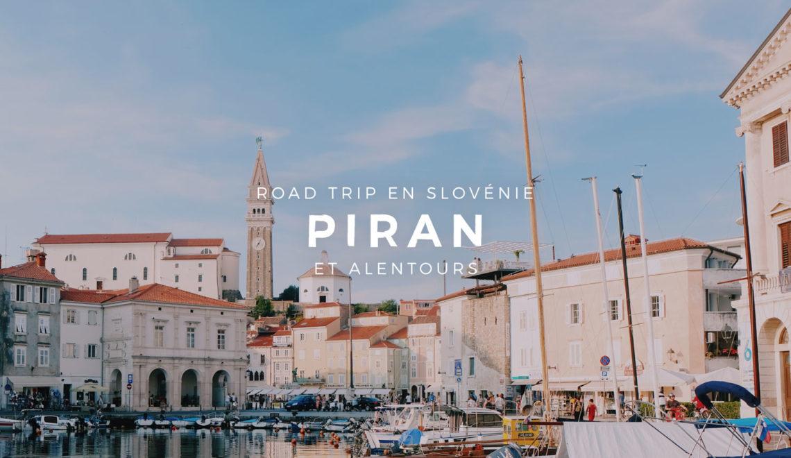 Road Trip en Slovénie : Piran et les grottes de Postojna – Étape 01