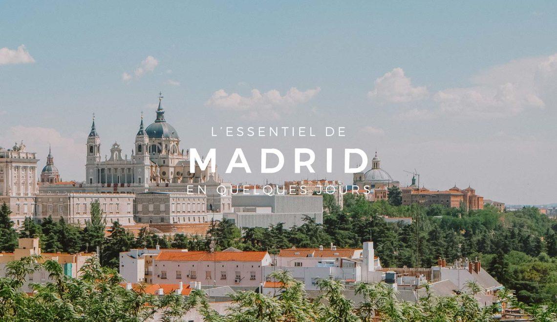 Madrid, l'essentiel en quelques jours