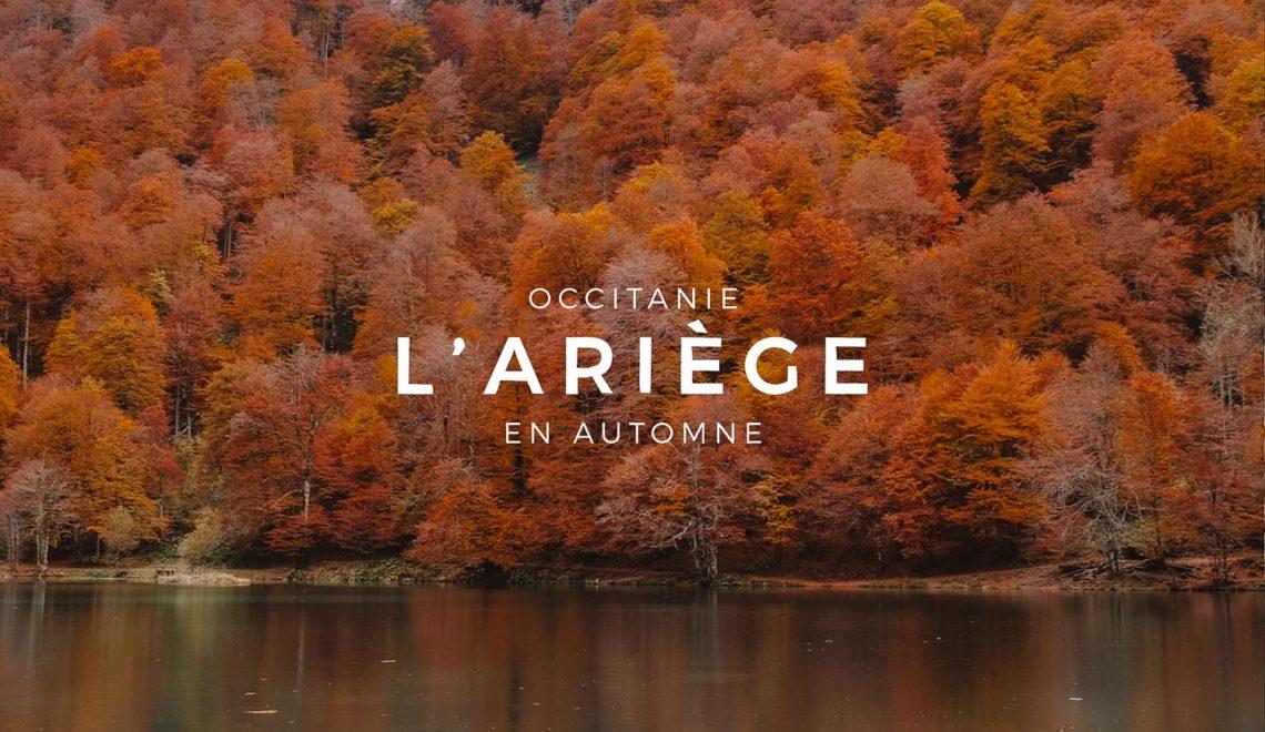 Visiter l'Ariège en Automne : Lac de Bethmale et Étang de Lers