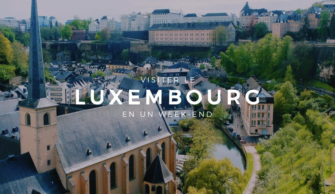 Un week-end pour visiter le Luxembourg