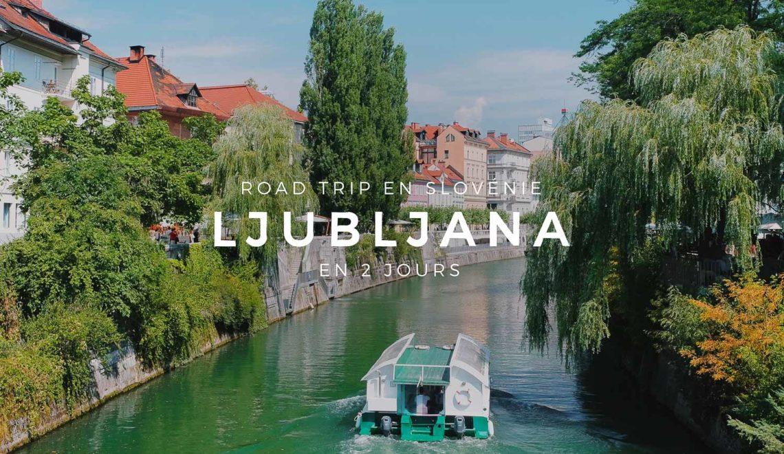Ljubljana : visiter la capitale slovène en 2 jours