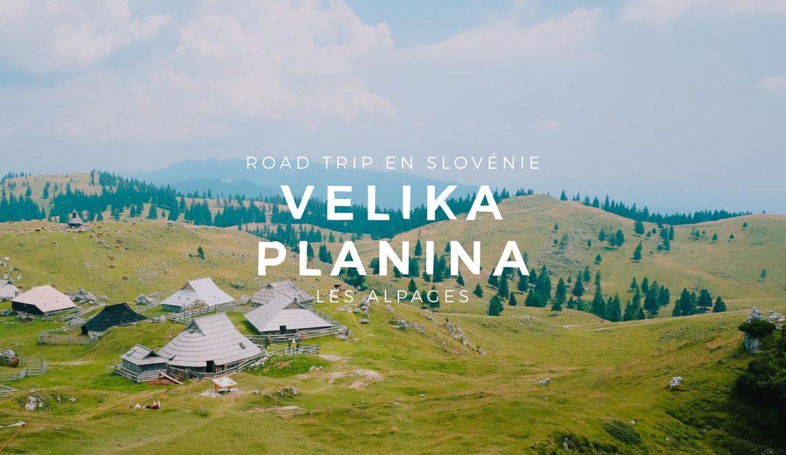 Road Trip en Slovénie : Velika Planina