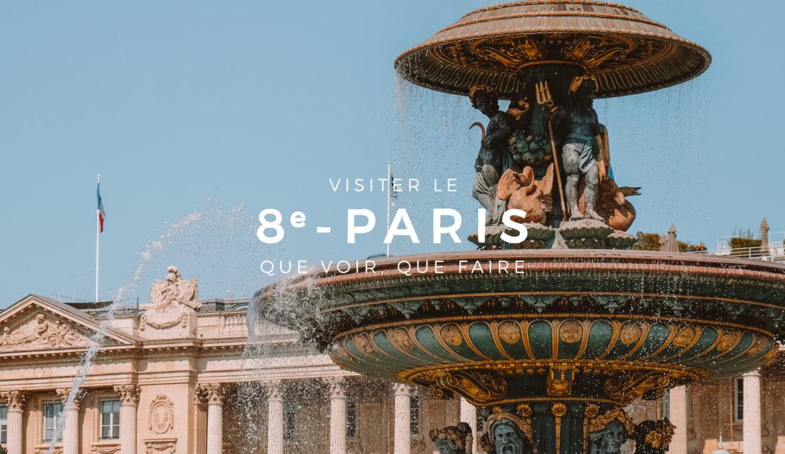 8ème arrondissement de Paris : que faire, que voir ?