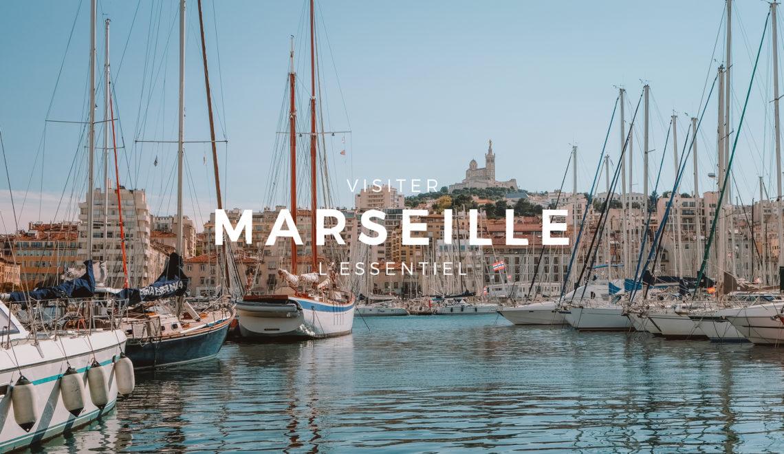 Visiter Marseille : que voir, que faire