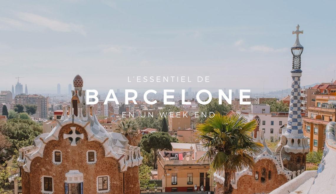 Barcelone : l'essentiel en un week-end